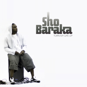 sho baraka - turn my life up