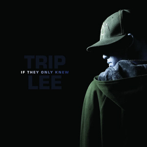 trip-lee-if-they-only-knew